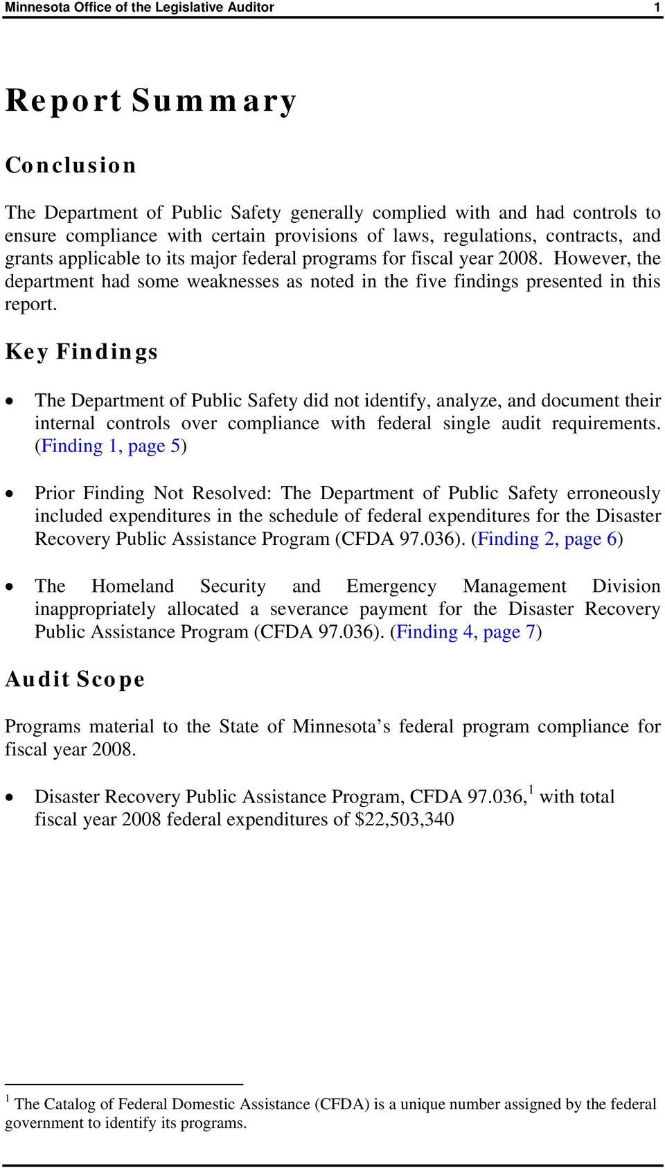 Key Findings The Department of Public Safety did not identify, analyze, and document their internal controls over compliance with federal single audit requirements.