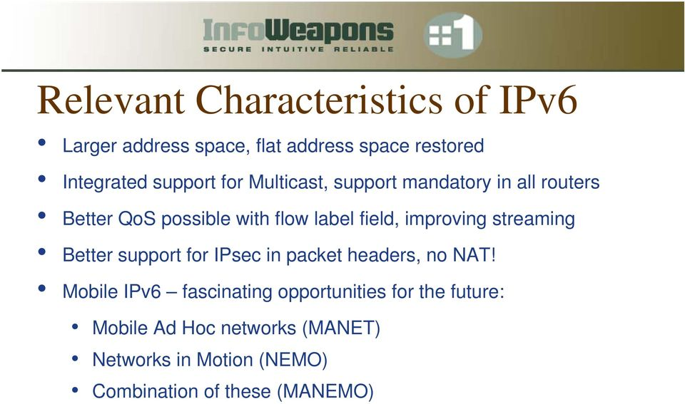 streaming Better support for IPsec in packet headers, no NAT!