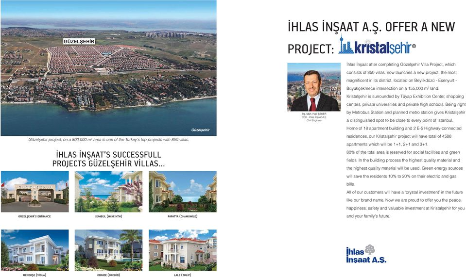 OFFER A NEW PROJECT: GÜZELŞEHİR İhlas İnşaat after completing Güzelşehir Villa Project, which consists of 0 villas, now launches a new project, the most magnificent in its district, located on