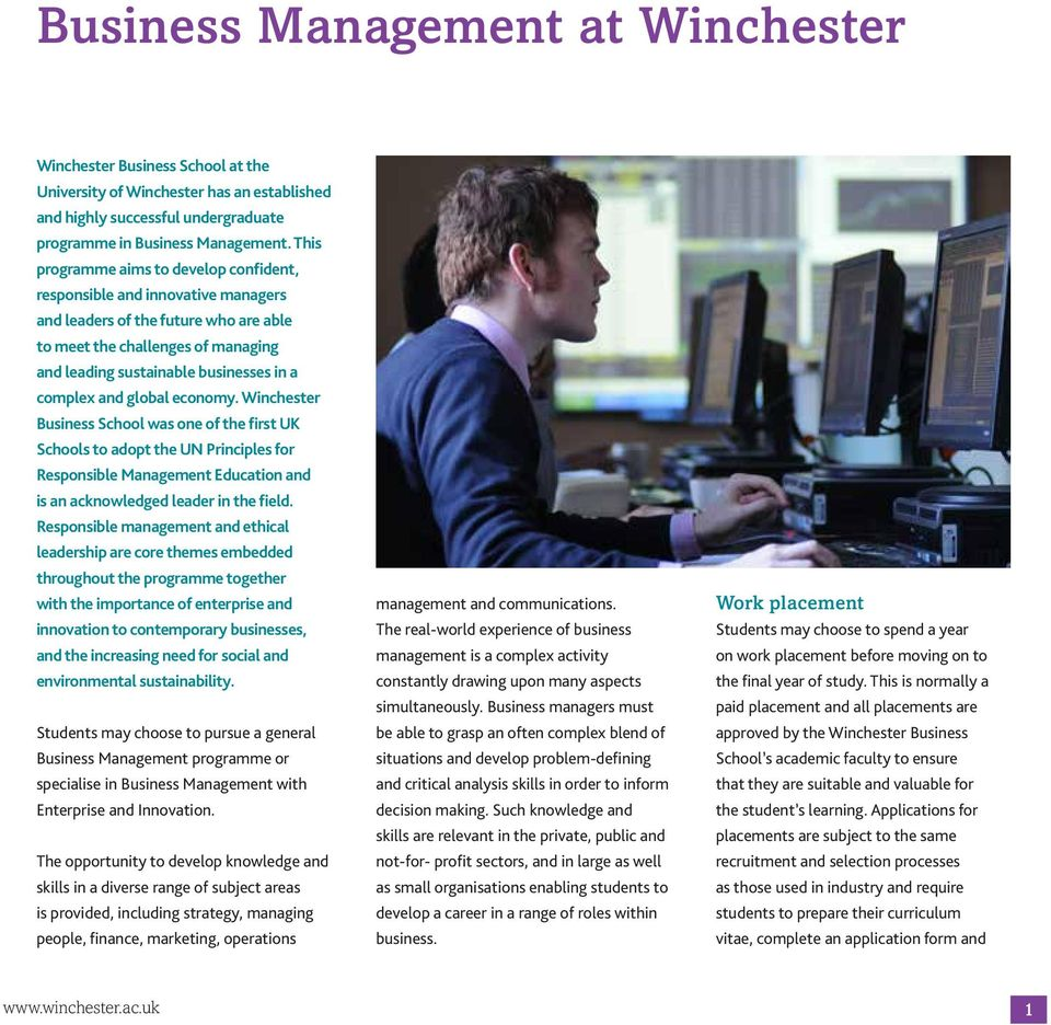 and global economy. Winchester Business School was one of the first UK Schools to adopt the UN Principles for Responsible Management Education and is an acknowledged leader in the field.