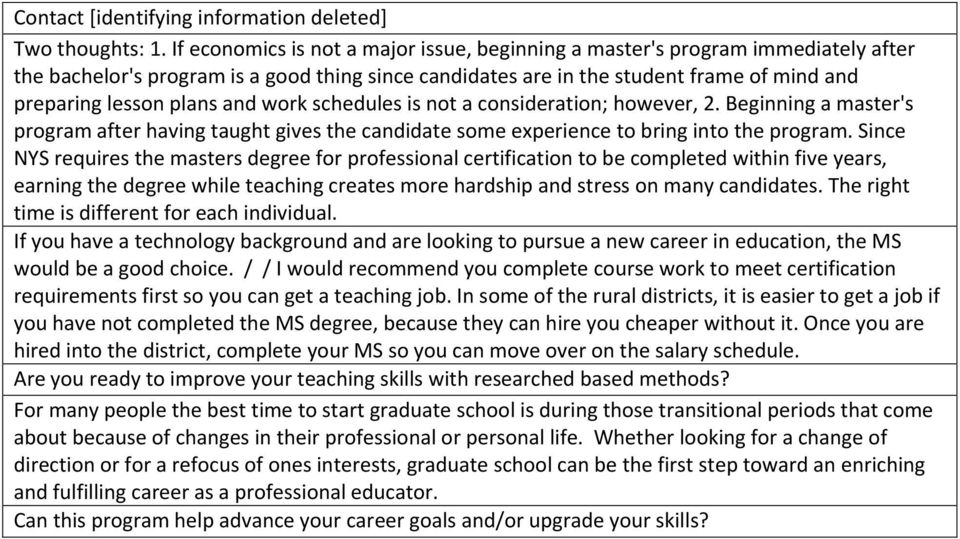 and work schedules is not a consideration; however, 2. Beginning a master's program after having taught gives the candidate some experience to bring into the program.