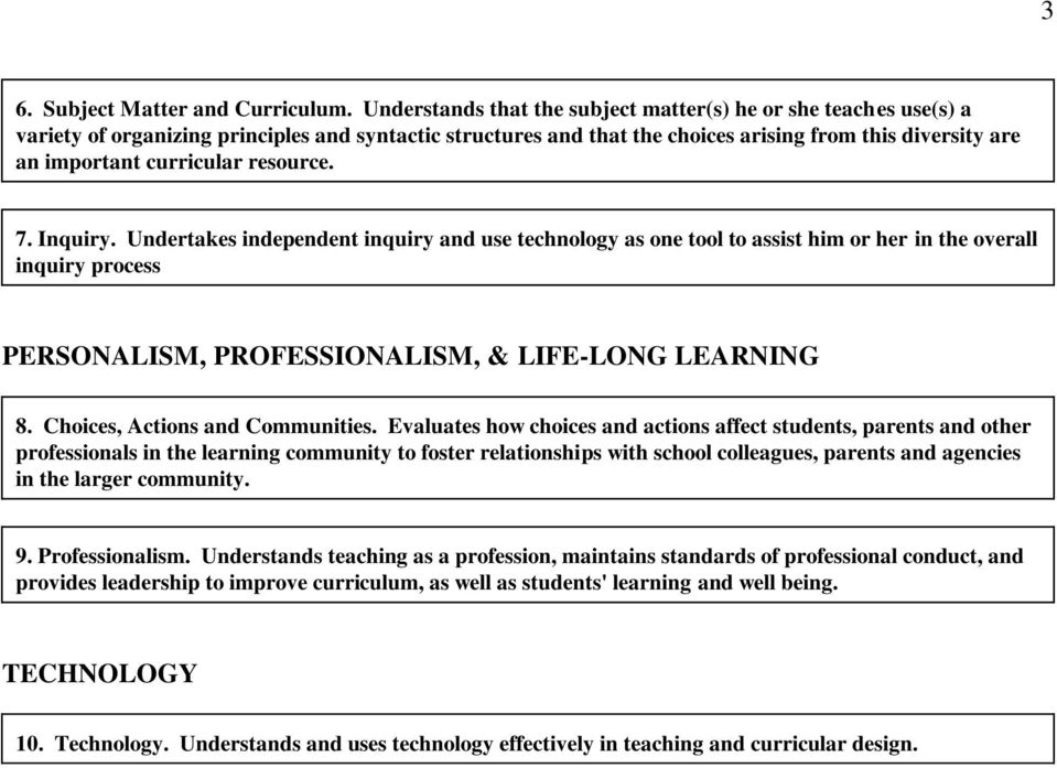 curricular resource. 7. Inquiry. Undertakes independent inquiry and use technology as one tool to assist him or her in the overall inquiry process PERSONALISM, PROFESSIONALISM, & LIFE-LONG LEARNING 8.
