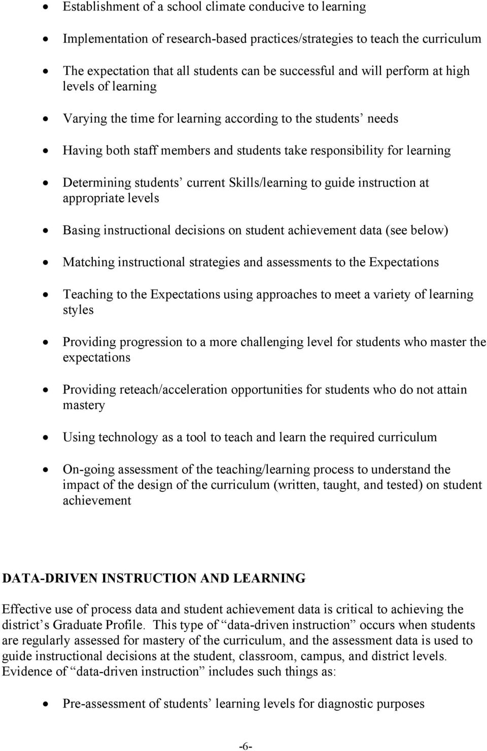 Skills/learning to guide instruction at appropriate levels Basing instructional decisions on student achievement data (see below) Matching instructional strategies and assessments to the Expectations