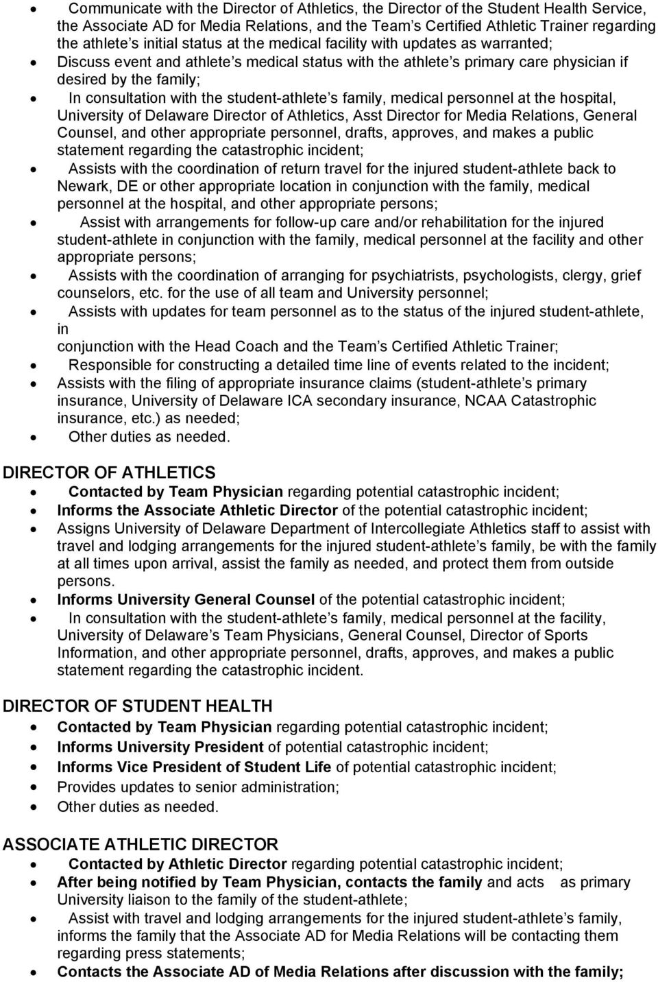 student-athlete s family, medical personnel at the hospital, University of Delaware Director of Athletics, Asst Director for Media Relations, General Counsel, and other appropriate personnel, drafts,