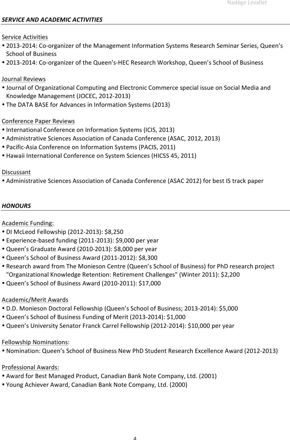 2012-2013) The DATA BASE for Advances in Information Systems (2013) Conference Paper Reviews International Conference on Information Systems (ICIS, 2013) Administrative Sciences Association of Canada