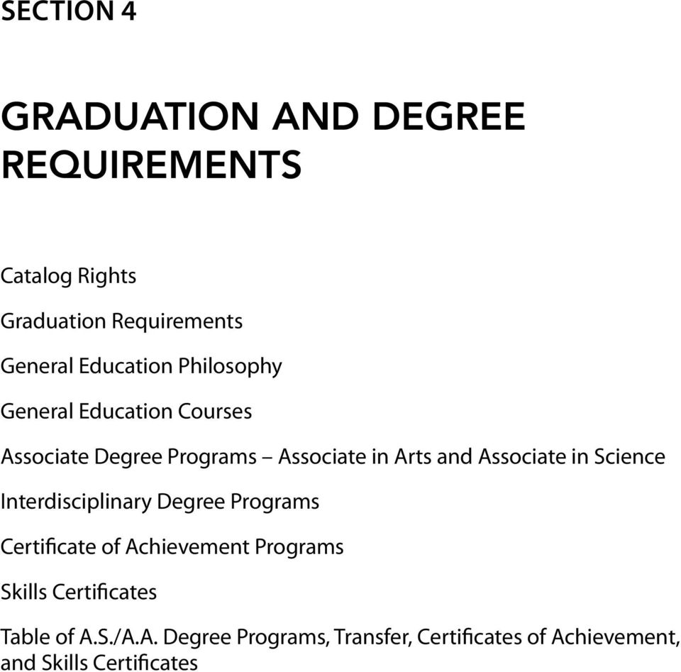 Associate in Science Interdisciplinary Degree Programs Certificate of Achievement Programs Skills