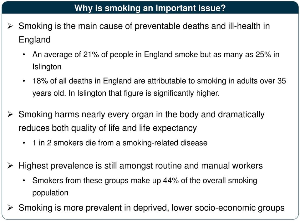 in England are attributable to smoking in adults over 35 years old. In Islington that figure is significantly higher.