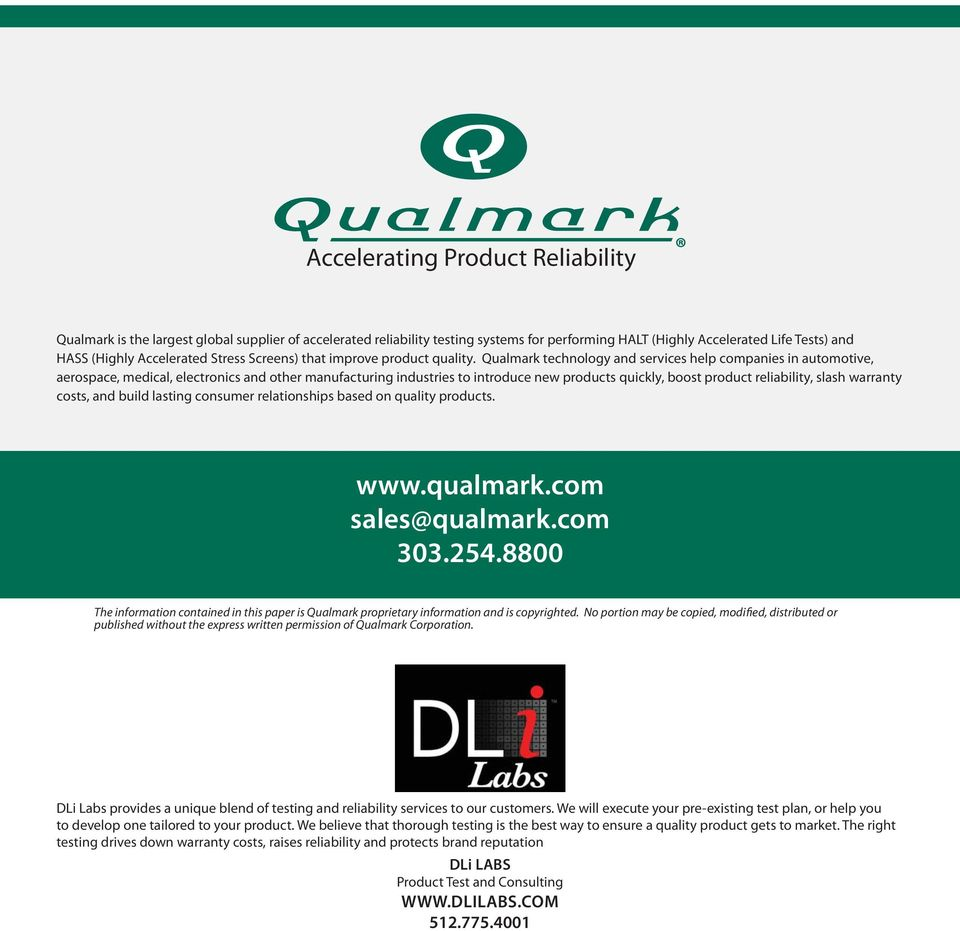 Qualmark technology and services help companies in automotive, aerospace, medical, electronics and other manufacturing industries to introduce new products quickly, boost product reliability, slash