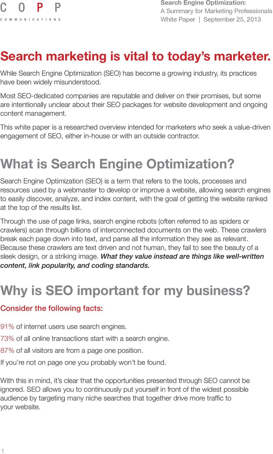 This white paper is a researched overview intended for marketers who seek a value-driven engagement of SEO, either in-house or with an outside contractor. What is Search Engine Optimization?