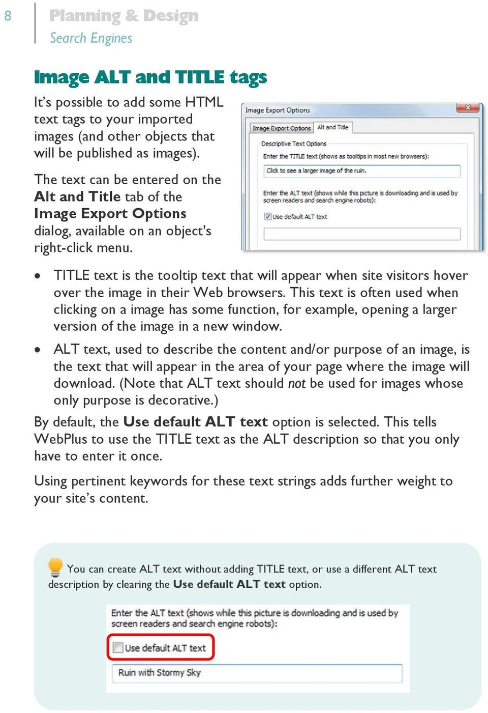TITLE text is the tooltip text that will appear when site visitors hover over the image in their Web browsers.