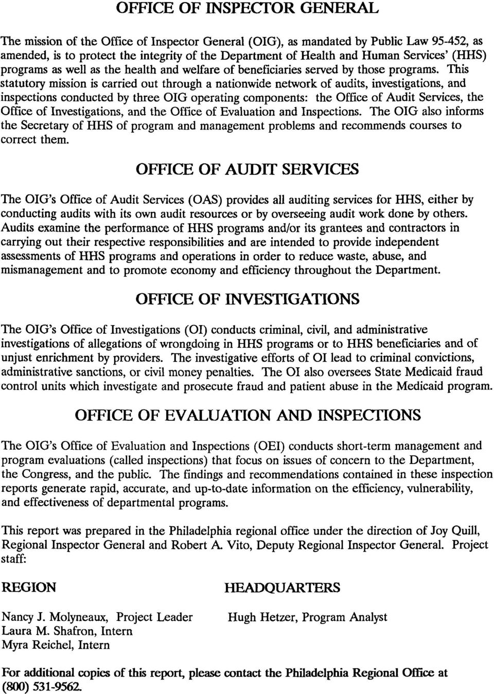 This statutory mission is carried out through a nationwide network of audits, investigations, and inspections conducted by three OIG operating components: the Office of Audit Services, the Office of