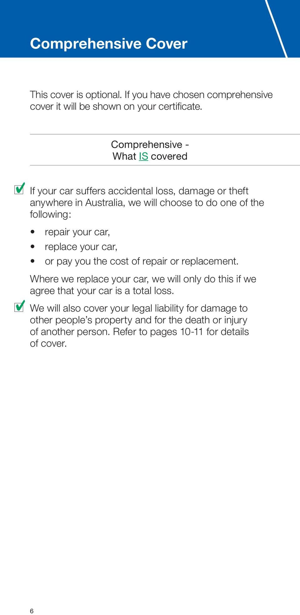 repair your car, replace your car, or pay you the cost of repair or replacement.