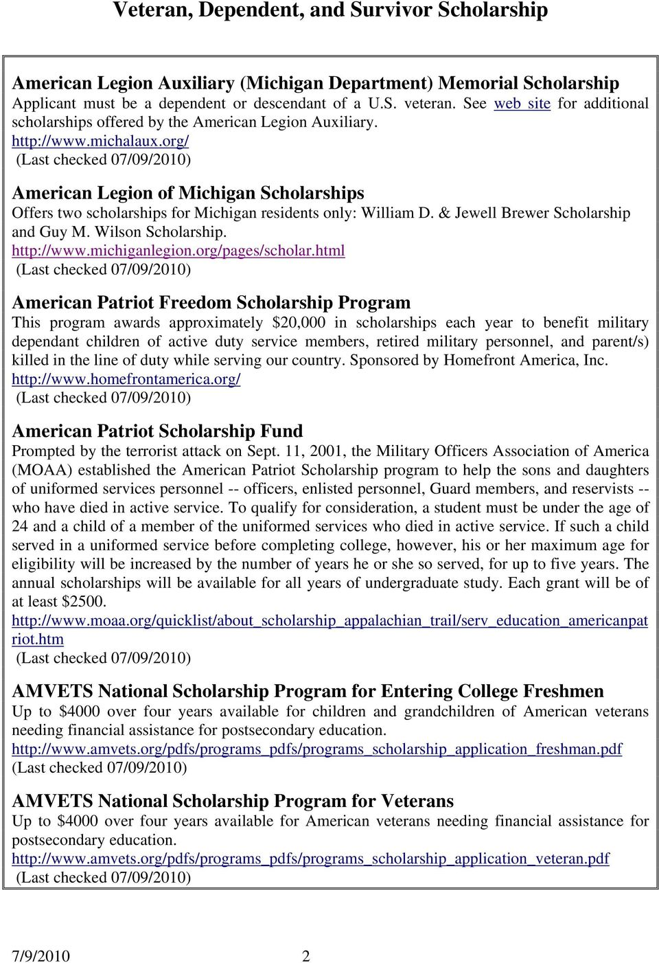 org/ American Legion of Michigan Scholarships Offers two scholarships for Michigan residents only: William D. & Jewell Brewer Scholarship and Guy M. Wilson Scholarship. http://www.michiganlegion.