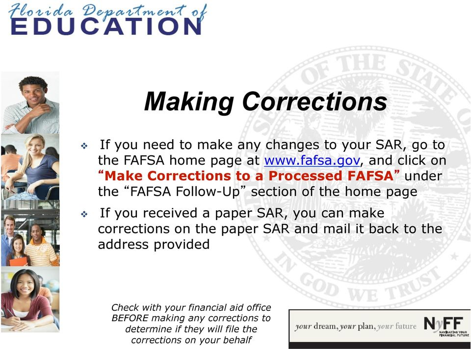 you received a paper SAR, you can make corrections on the paper SAR and mail it back to the address provided