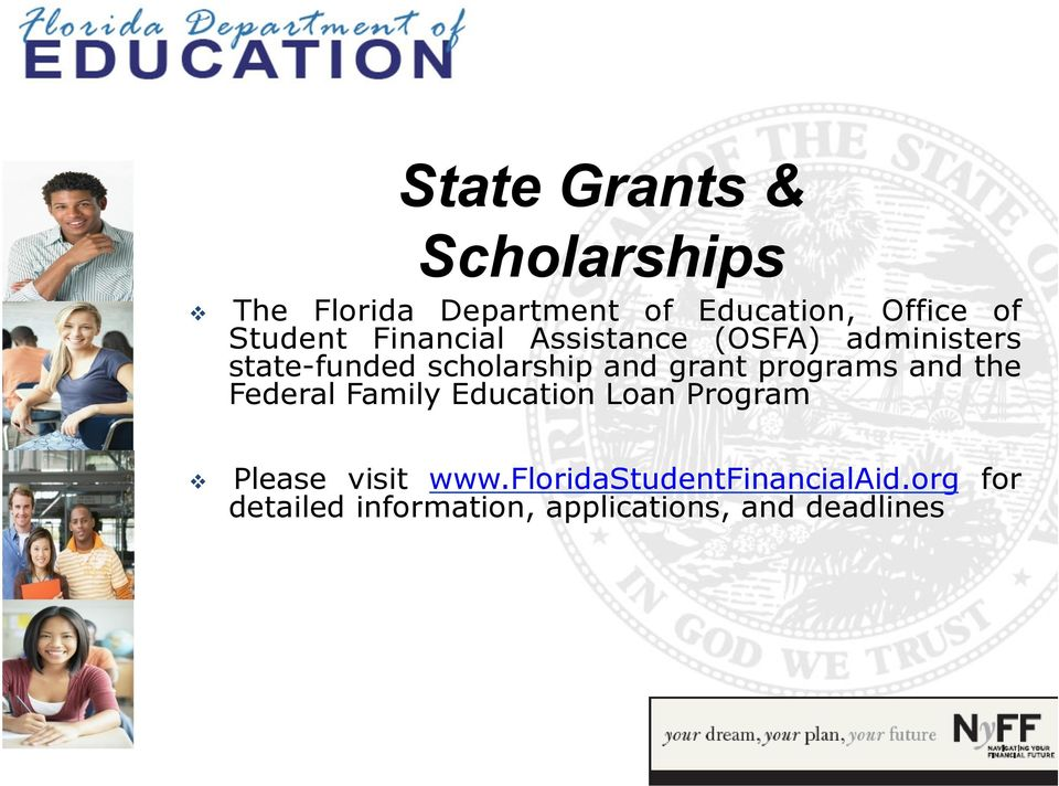 grant programs and the Federal Family Education Loan Program Please visit www.