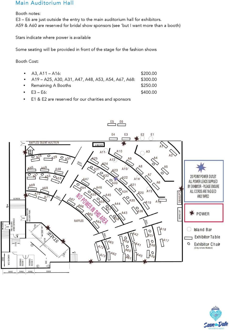 Some seating will be provided in front of the stage for the fashion shows Booth Cost: A3, A11 A16: $200.