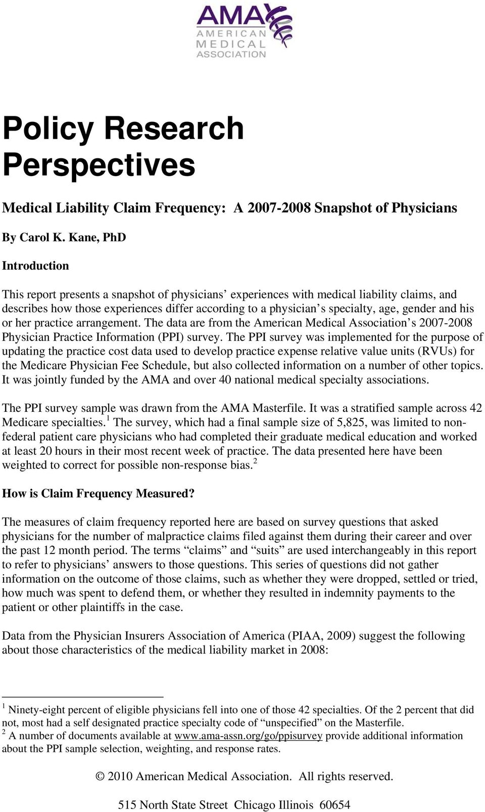 gender and his or her practice arrangement. The data are from the American Medical Association s 2007-2008 Physician Practice Information (PPI) survey.