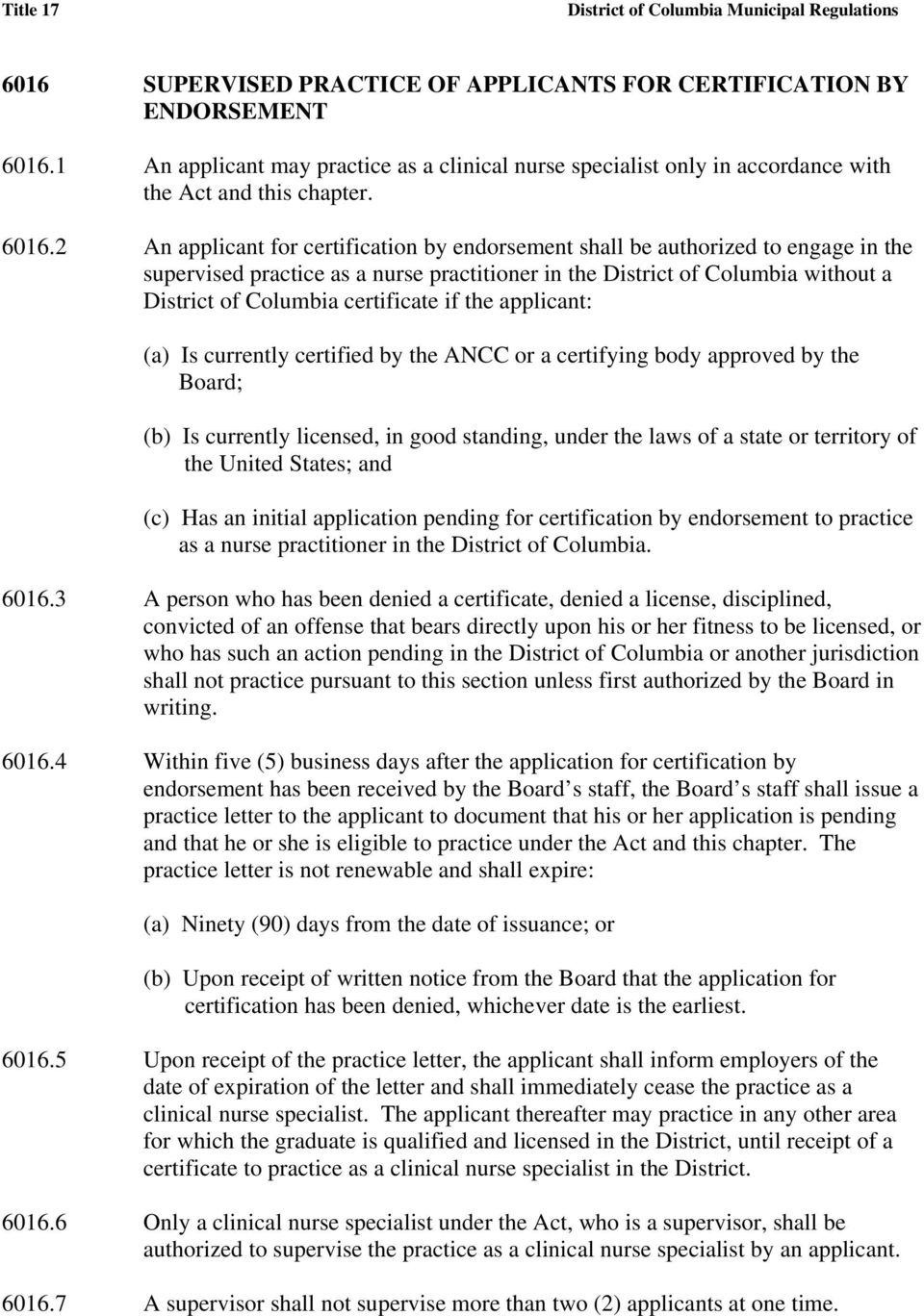 2 An applicant for certification by endorsement shall be authorized to engage in the supervised practice as a nurse practitioner in the District of Columbia without a District of Columbia certificate