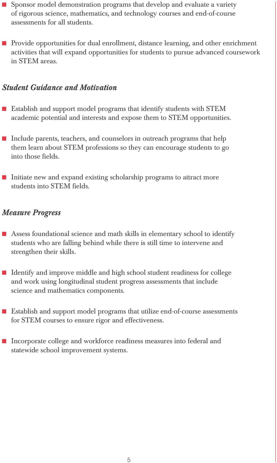 Student Guidance and Motivation Establish and support model programs that identify students with STEM academic potential and interests and expose them to STEM opportunities.