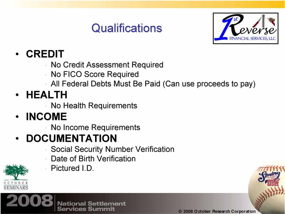 to pay) No Health Requirements No Income Requirements DOCUMENTATION
