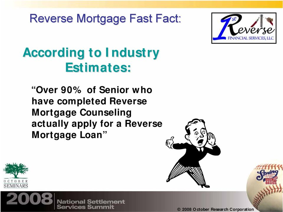 have completed Reverse Mortgage Counseling
