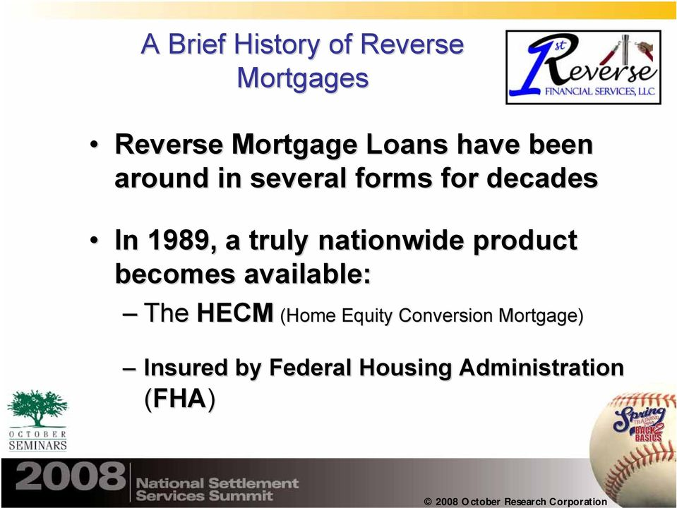 nationwide product becomes available: The HECM (Home Equity