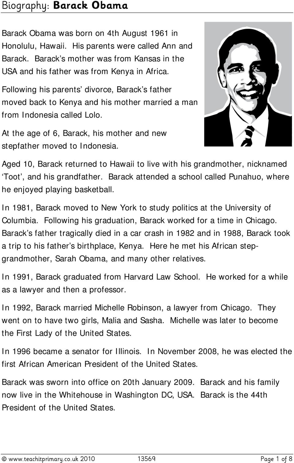 Aged 10, Barack returned to Hawaii to live with his grandmother, nicknamed Toot, and his grandfather. Barack attended a school called Punahuo, where he enjoyed playing basketball.