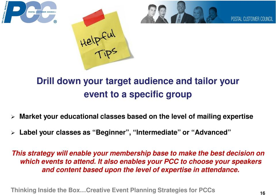 Advanced This strategy will enable your membership base to make the best decision on which events to
