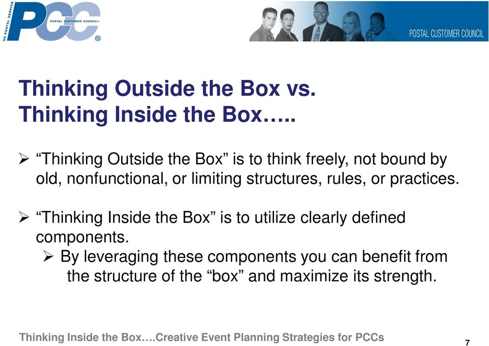 rules, or practices. Thinking Inside the Box is to utilize clearly defined components.