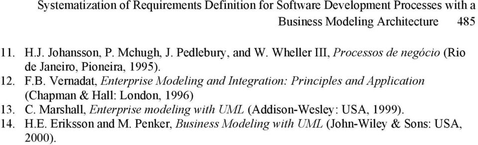 Vernadat, Enterprise Modeling and Integration: Principles and Application (Chapman & Hall: London, 1996) 13. C.