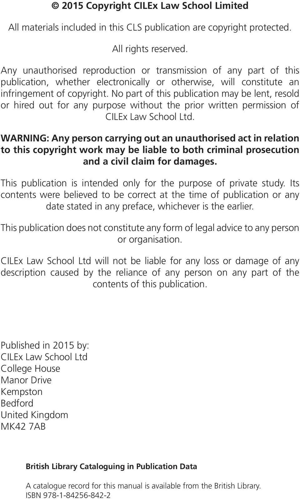 No part of this publication may be lent, resold or hired out for any purpose without the prior written permission of CILEx Law School Ltd.