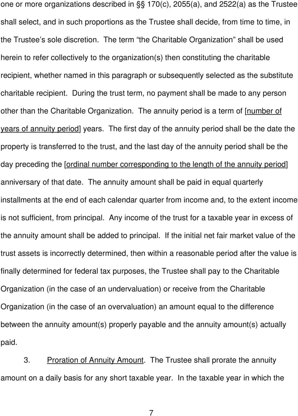 The term the Charitable Organization shall be used herein to refer collectively to the organization(s) then constituting the charitable recipient, whether named in this paragraph or subsequently
