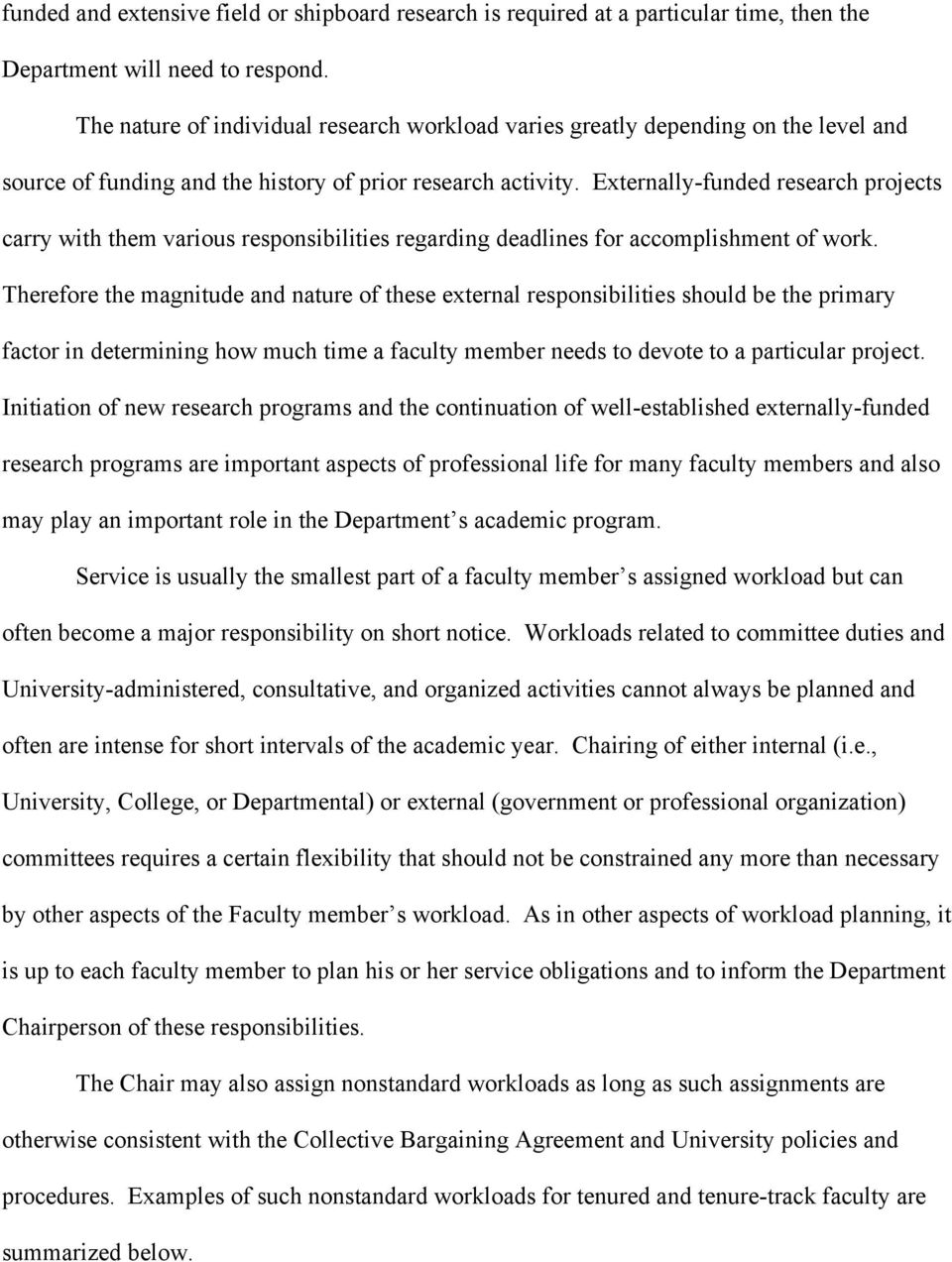 Externally-funded research projects carry with them various responsibilities regarding deadlines for accomplishment of work.