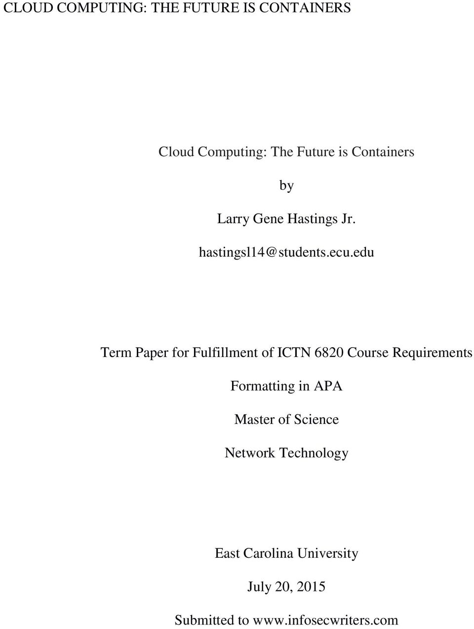 edu Term Paper for Fulfillment of ICTN 6820 Course Requirements Formatting in APA