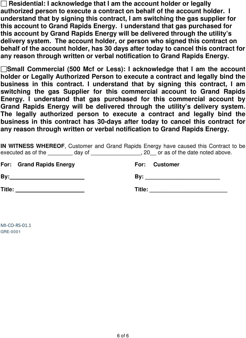 I understand that gas purchased for this account by Grand Rapids Energy will be delivered through the utility s delivery system.