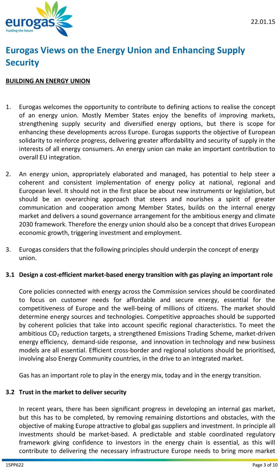 Mostly Member States enjoy the benefits of improving markets, strengthening supply security and diversified energy options, but there is scope for enhancing these developments across Europe.