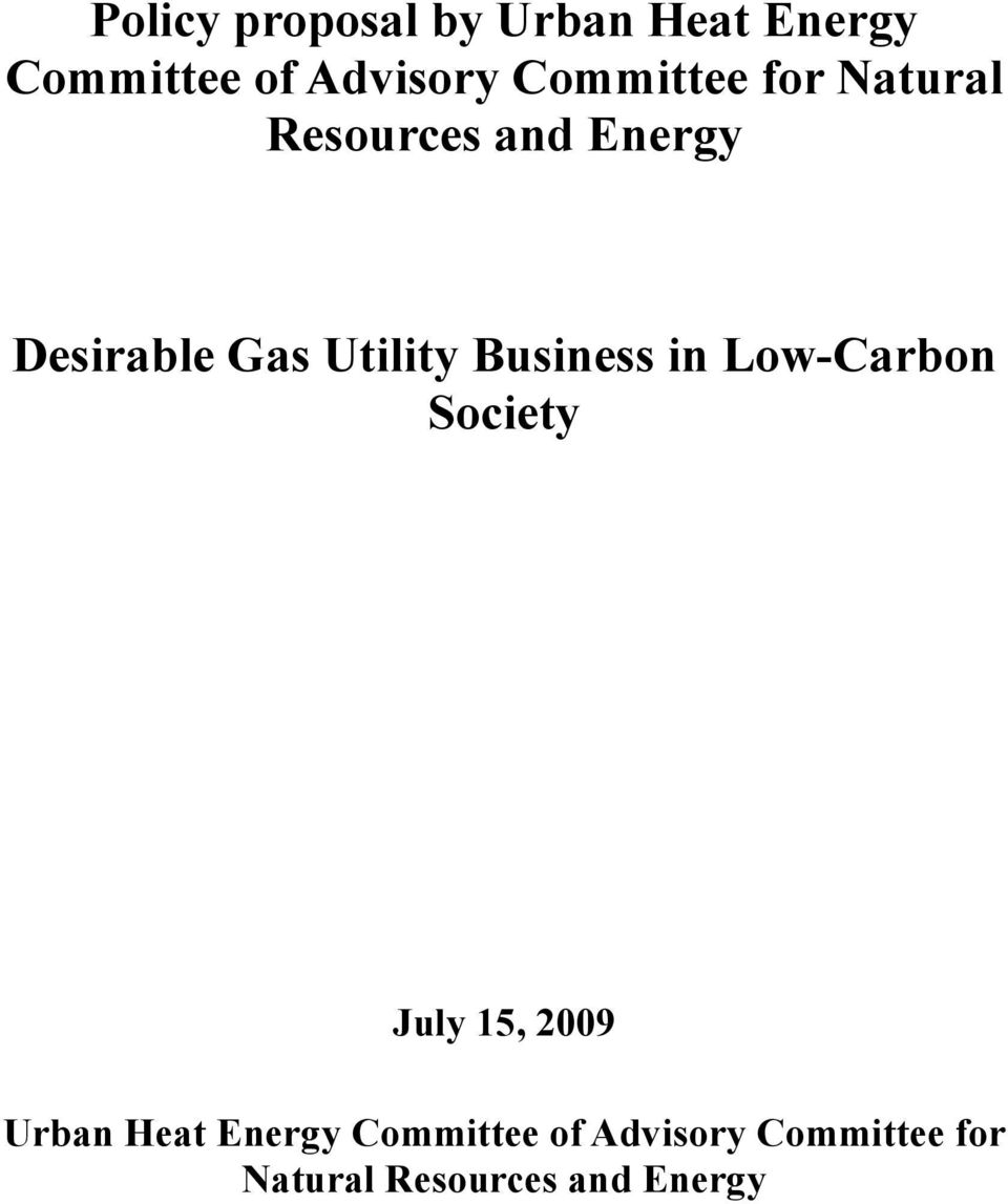 Utility Business in Low-Carbon Society July 15, 2009 Urban