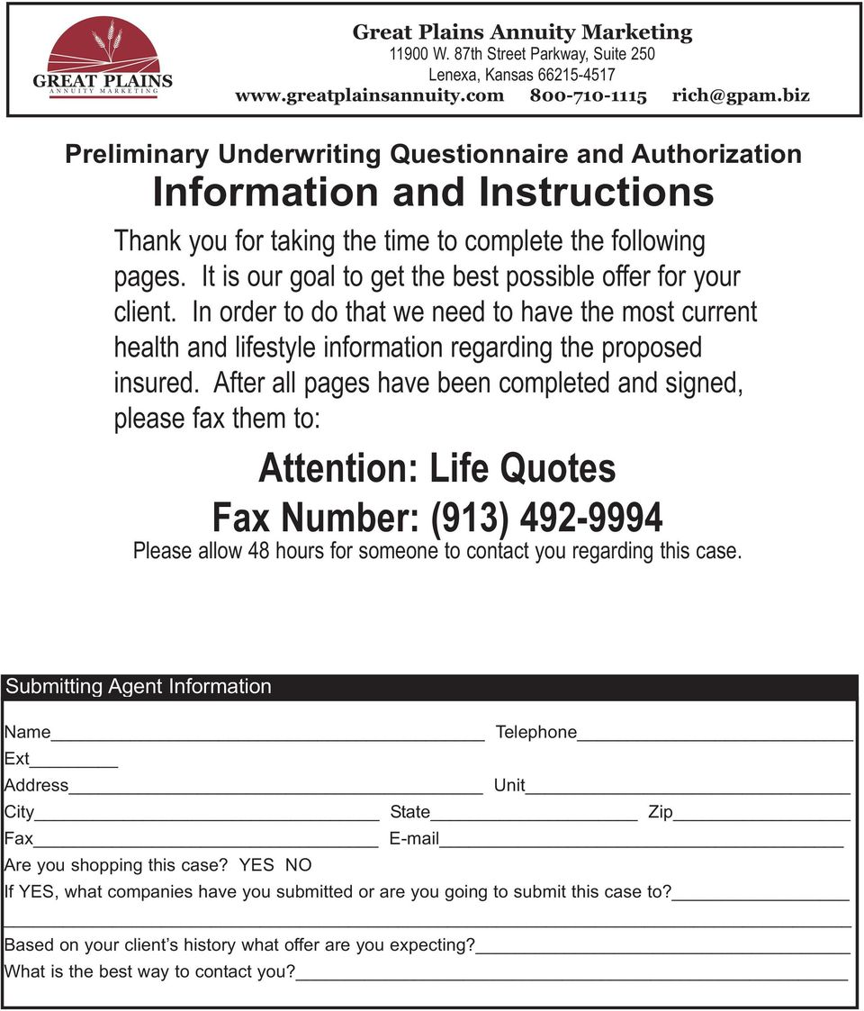 After all pages have been completed and signed, please fax them to: Attention: Life Quotes Fax Number: (913) 492-9994 Please allow 48 hours for someone to contact you regarding this case.