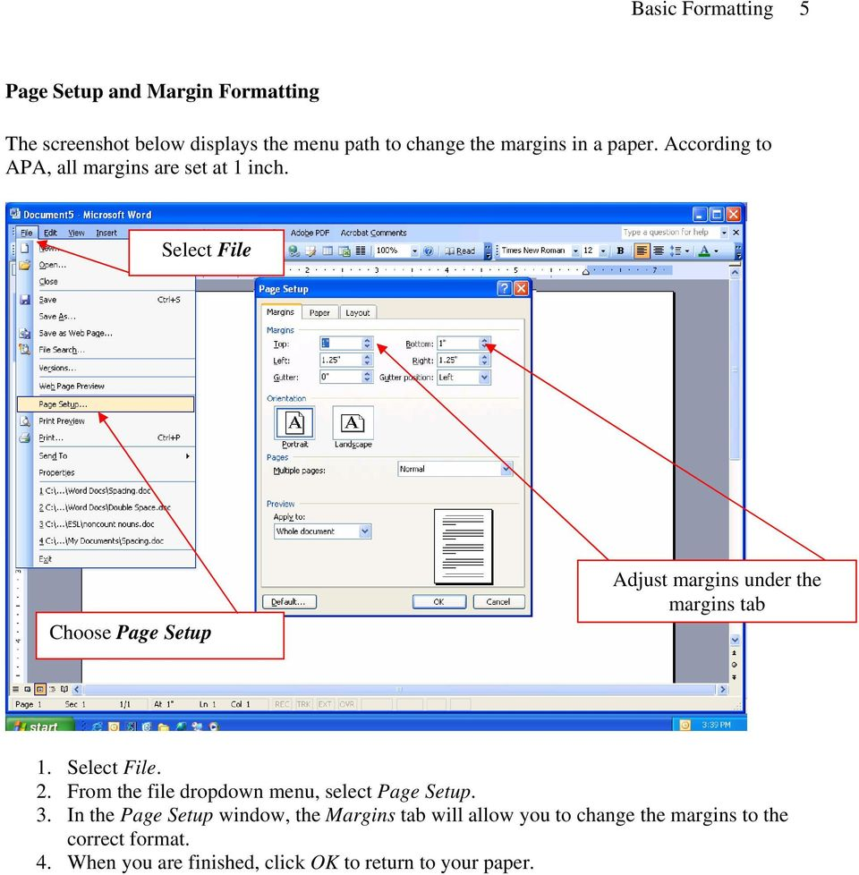 Select File Choose Page Setup Adjust margins under the margins tab 1. Select File. 2.