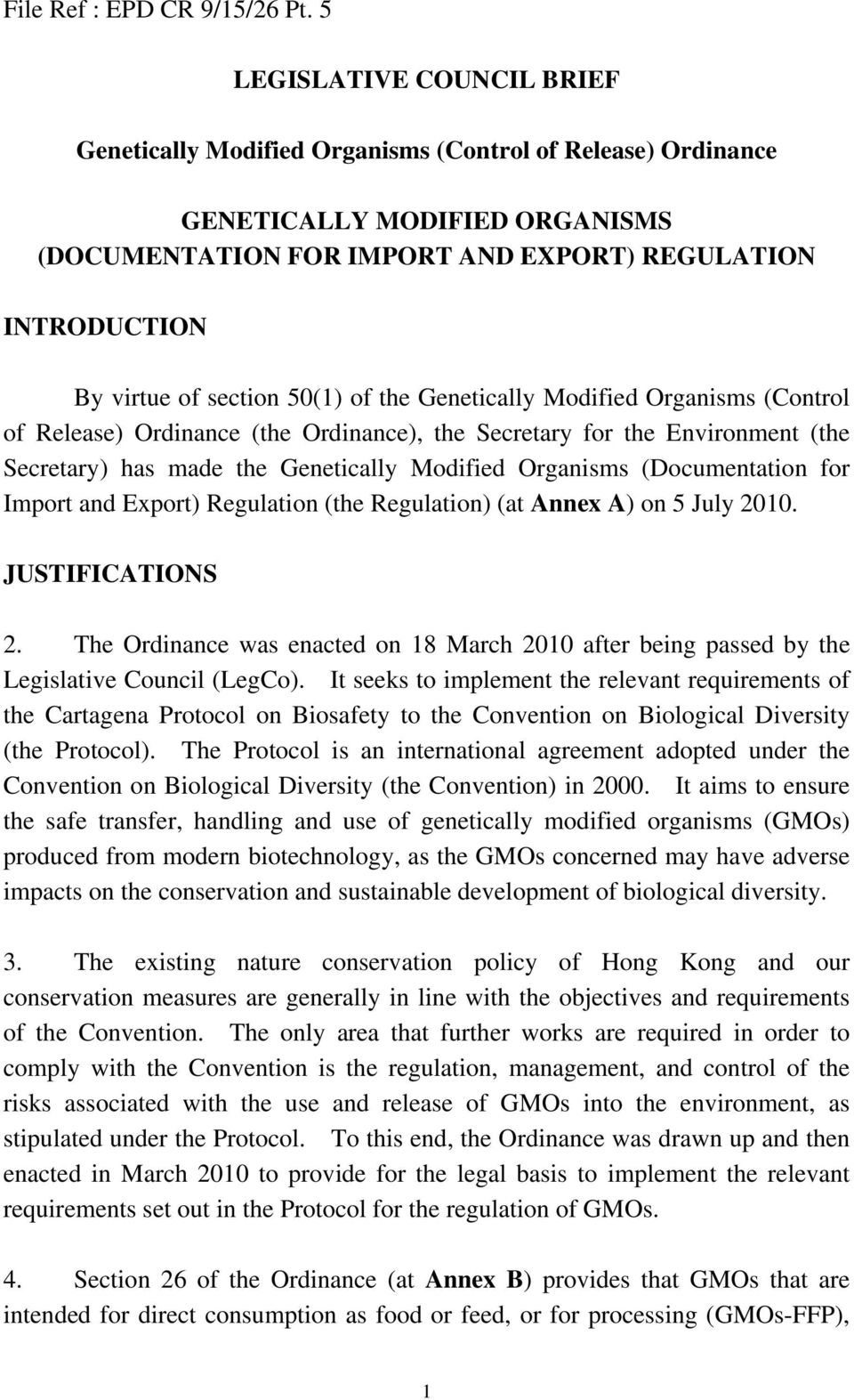 section 50(1) of the Genetically Modified Organisms (Control of Release) Ordinance (the Ordinance), the Secretary for the Environment (the Secretary) has made the Genetically Modified Organisms