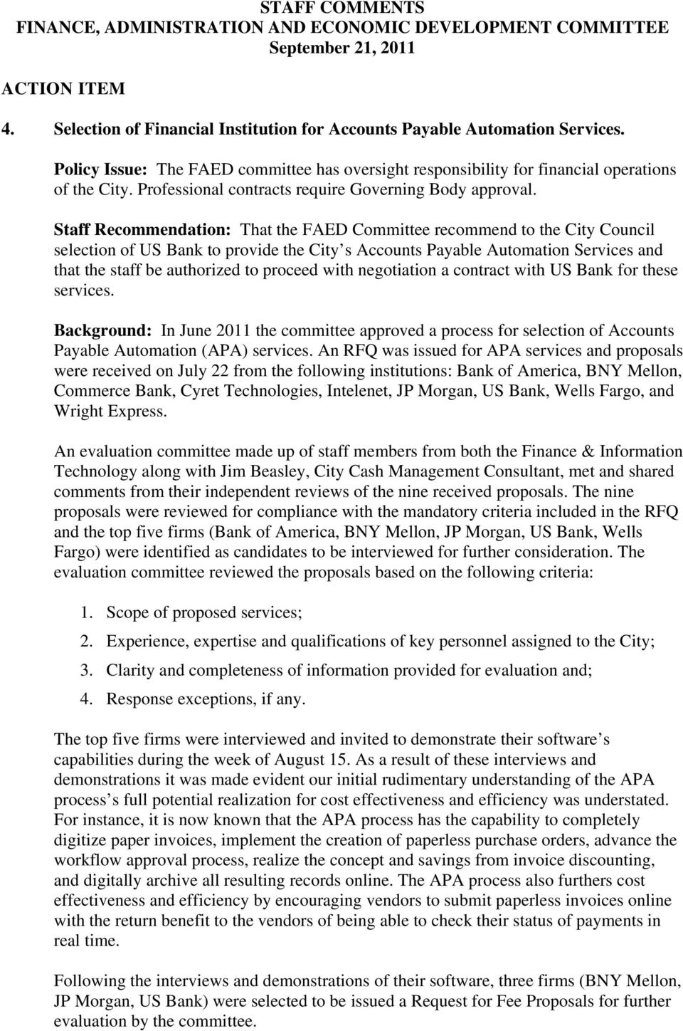 Staff Recommendation: That the FAED Committee recommend to the City Council selection of US Bank to provide the City s Accounts Payable Automation Services and that the staff be authorized to proceed