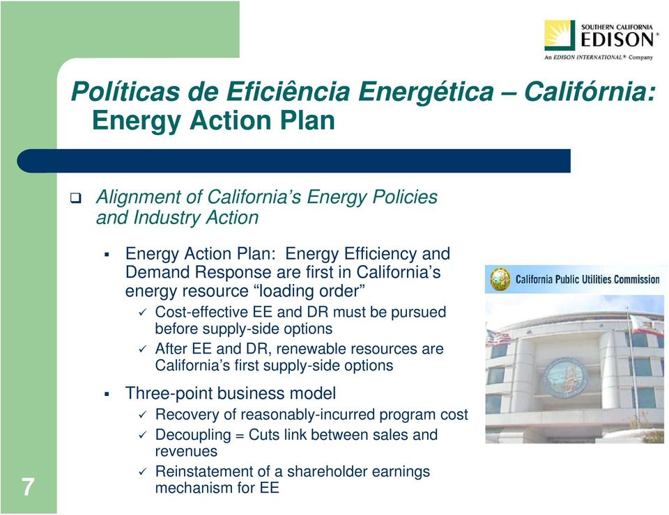 pursued before supply-side options After EE and DR, renewable resources are California s first supply-side options Three-point business model