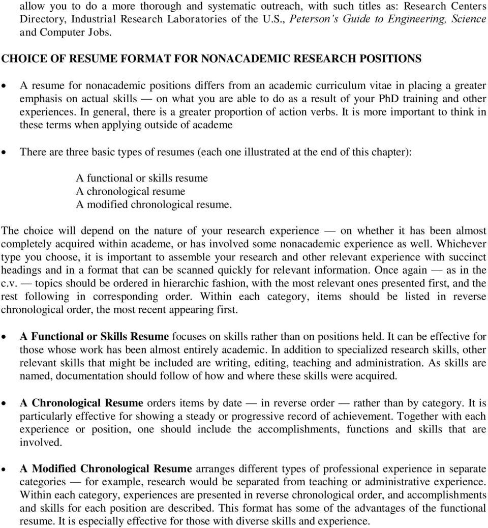 CHOICE OF RESUME FORMAT FOR NONACADEMIC RESEARCH POSITIONS A resume for nonacademic positions differs from an academic curriculum vitae in placing a greater emphasis on actual skills on what you are