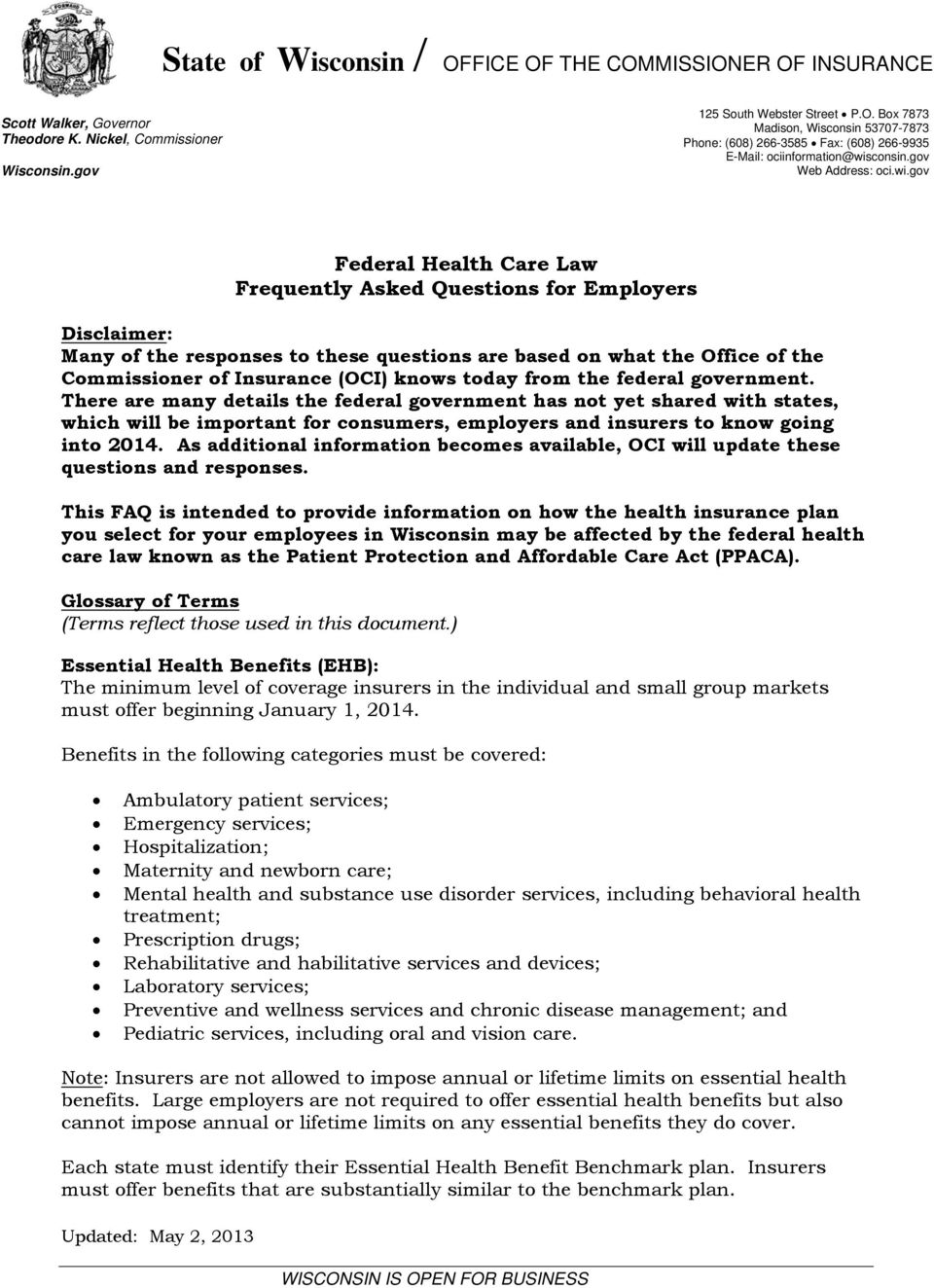 gov Federal Health Care Law Frequently Asked Questions for Employers Disclaimer: Many of the responses to these questions are based on what the Office of the Commissioner of Insurance (OCI) knows