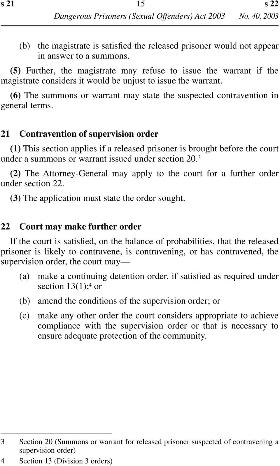 (6) The summons or warrant may state the suspected contravention in general terms.