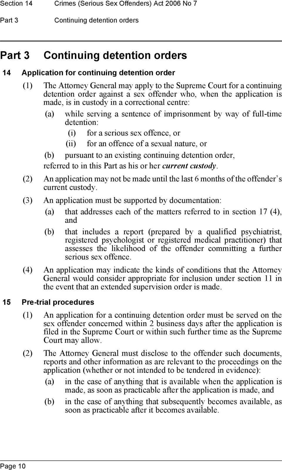 imprisonment by way of full-time detention: (i) for a serious sex offence, or (ii) for an offence of a sexual nature, or (b) pursuant to an existing continuing detention order, referred to in this
