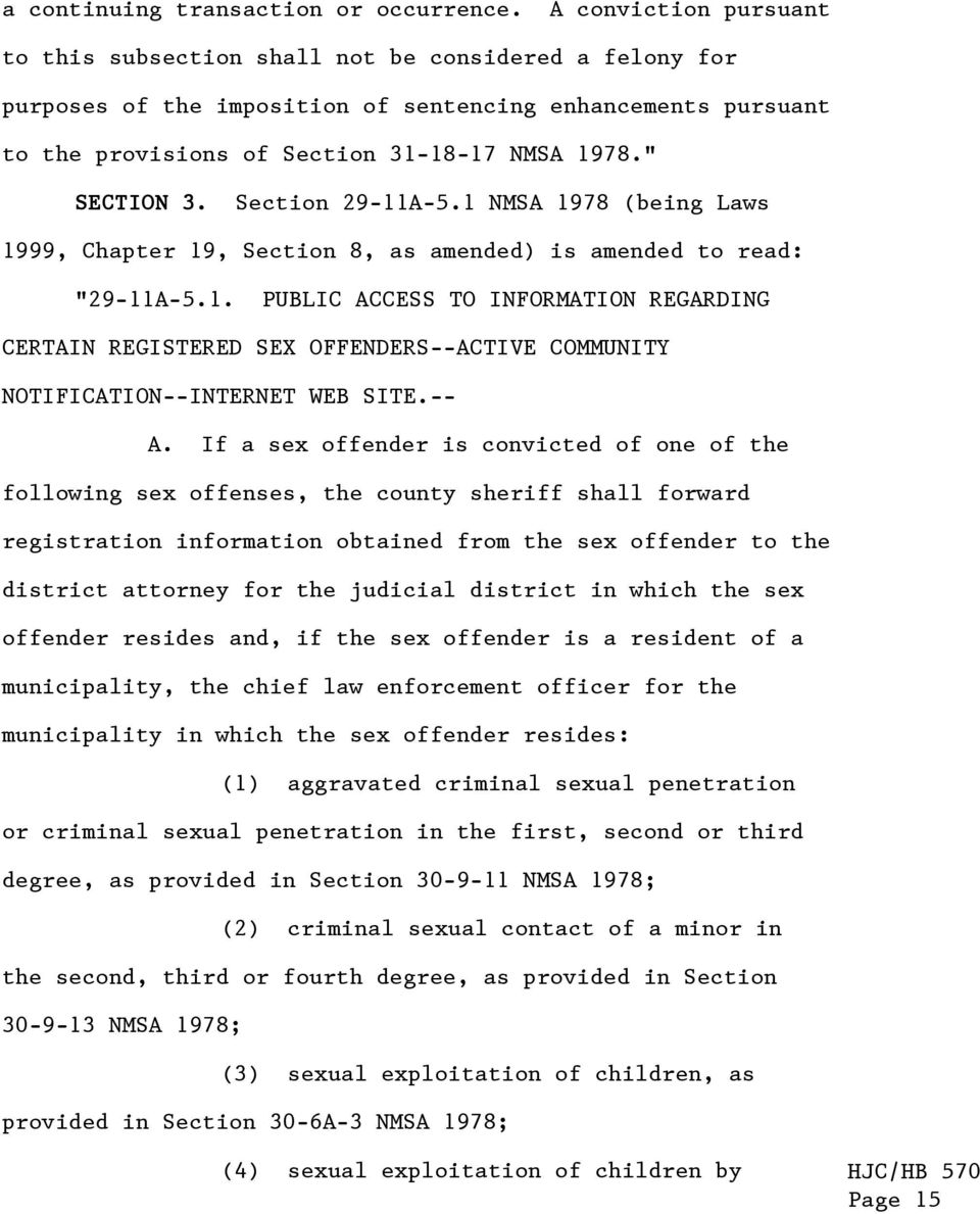 """ SECTION 3. Section 29-11A-5.1 NMSA 1978 (being Laws 1999, Chapter 19, Section 8, as amended) is amended to read: ""29-11A-5.1. PUBLIC ACCESS TO INFORMATION REGARDING CERTAIN REGISTERED SEX OFFENDERS--ACTIVE COMMUNITY NOTIFICATION--INTERNET WEB SITE."