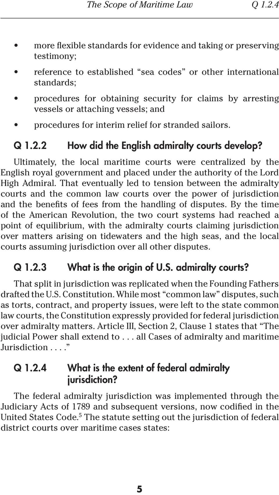 arresting vessels or attaching vessels; and procedures for interim relief for stranded sailors. Q 1.2.2 How did the English admiralty courts develop?