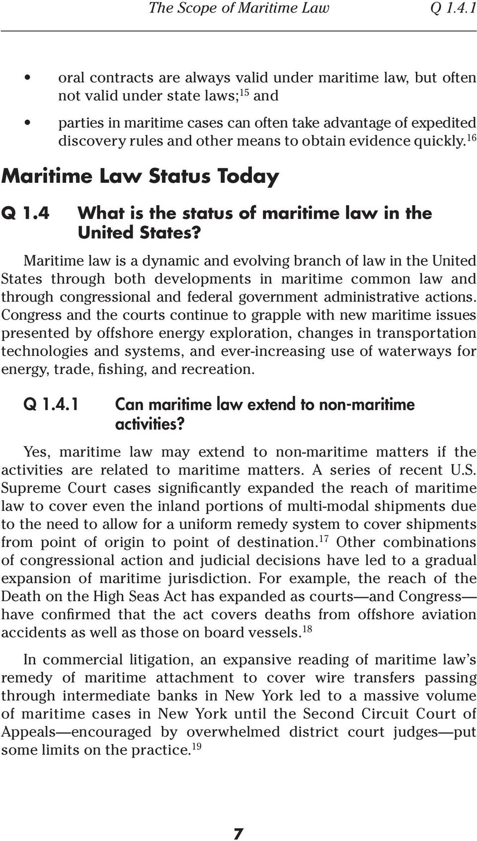 obtain evidence quickly. 16 Maritime Law Status Today Q 1.4 What is the status of maritime law in the United States?