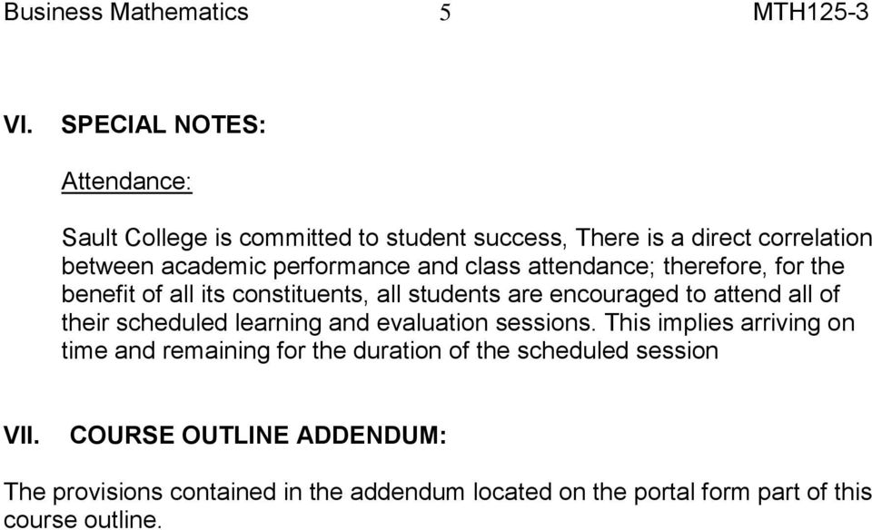 of their scheduled learning and evaluation sessions.
